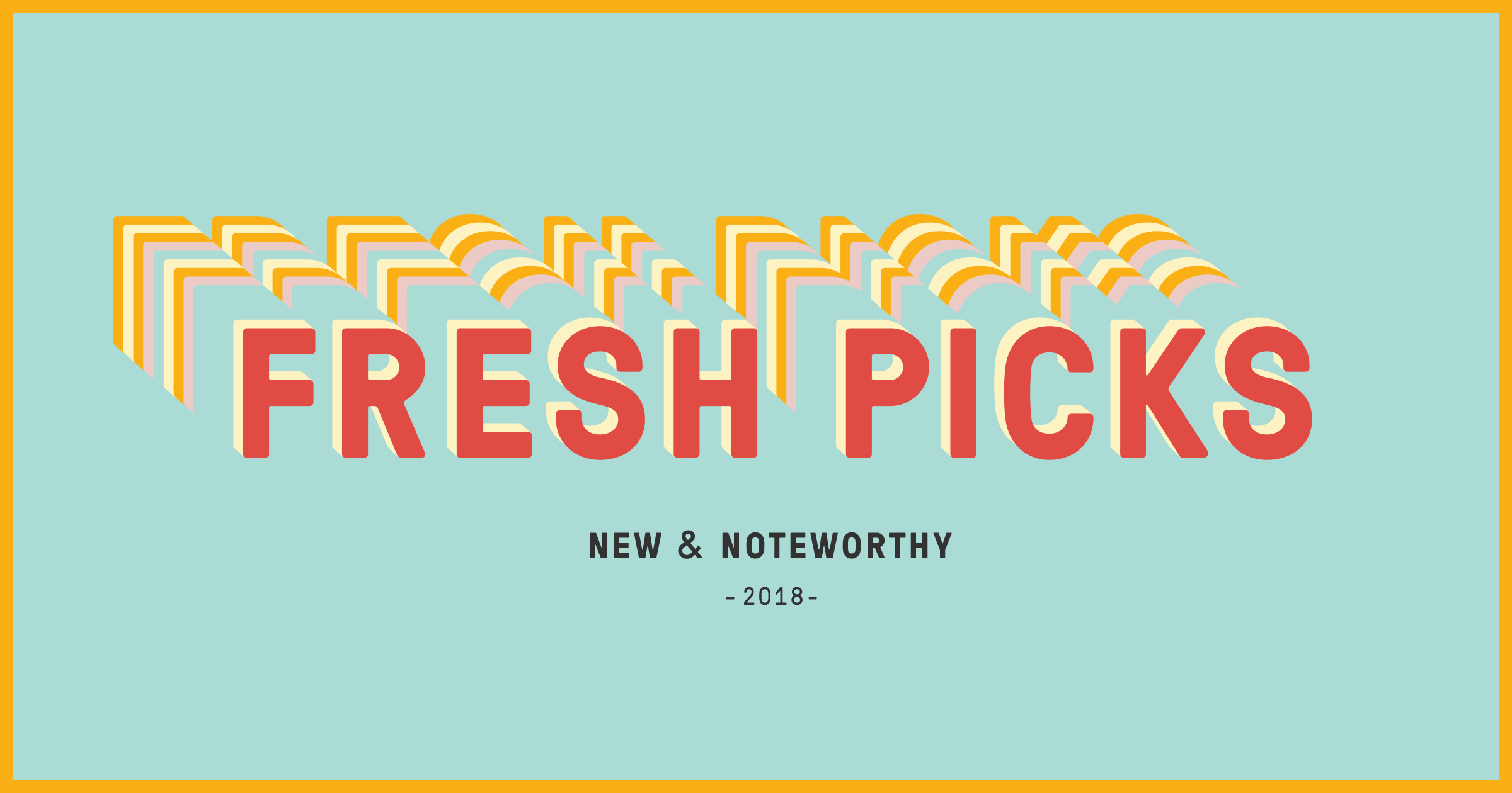 Fresh Picks 2018